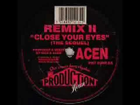 ACEN - Close Your Eyes (Remix II) (The Sequel)