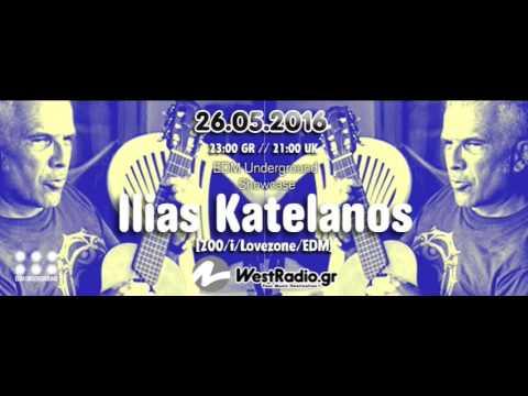 Ilias Katelanos @ EDM Underground Showcase 26-5-2016 www westradio gr