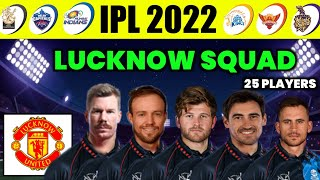 IPL 2022 - Lucknow United Squad for The IPL 2022