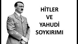 Hitler Ve Yahudi Soykırımı 6 Milyona Yakın Yahudi Neden Katledildi.