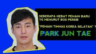Download Video Seberapa Hebat Kah Dia : Park Jun Tae,  Pemain Baru Persib STRIKER BARU PERSIB🔥🔥⚽⚽ MP3 3GP MP4