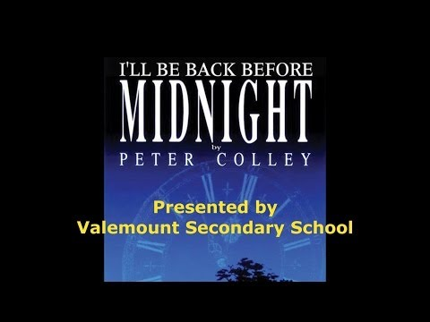 I'll Be Back Before Midnight - Valemount Secondary School