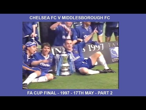 CHELSEA FC V MIDDLESBROUGH FC – FA CUP FINAL 1997 - 17TH MAY 1997 – PART TWO – MATCH HIGHLIGHTS.
