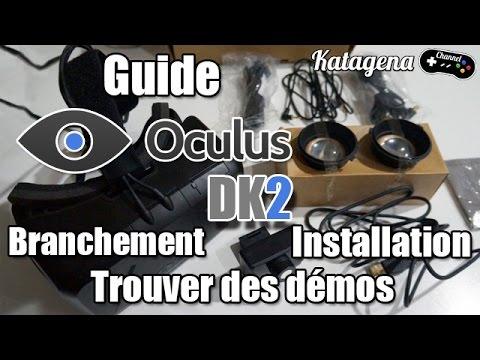 Guide Oculus Rift DK2 - Tuto Branchement, Installation, trouver des démos
