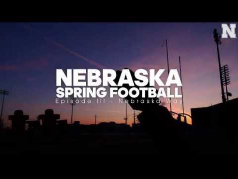 Nebraska Spring Football Episode III - Nebraska Way
