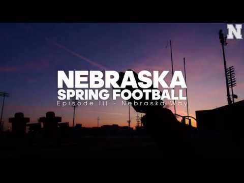 Nebraska Spring Football Episode III - Nebraska Way