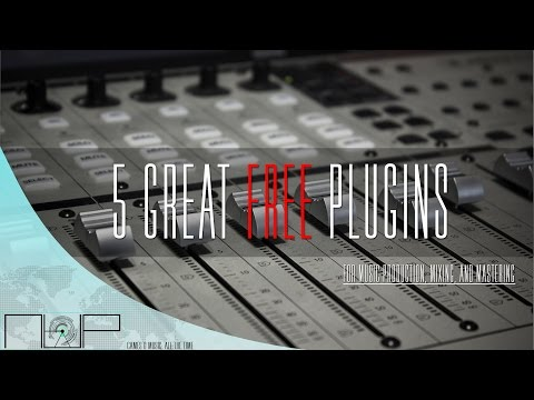 Mixing-Mastering | 5 Great FREE Plugins for Music Production, Mixing, and Mastering