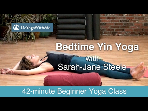 Yin Yoga with SarahJane Steele: Bedtime Yin Yoga