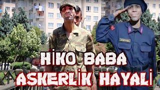 HİKO BABA - ASKERLİK HAYALİ