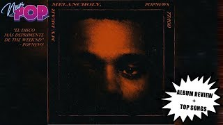 The Weeknd - My Dear Melancholy, (ALBUM REVIEW + TOP SONGS)