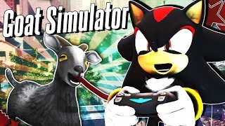 Shadow Plays Goat Simulator! - TRUE MASTERPIECE!!