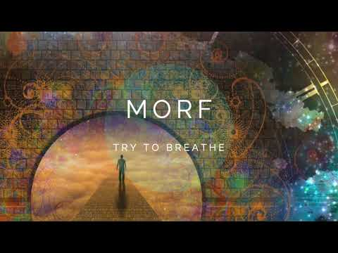 'Try to breathe' - Morf Music
