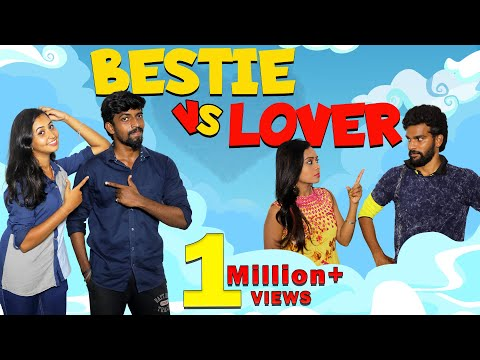 Bestie Vs Lover | Finally