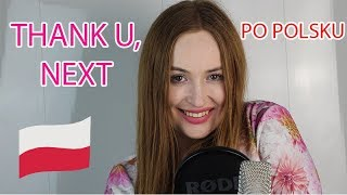 THANK U NEXT - ARIANA GRANDE | POLSKA WERSJA/POLISH VERSION/PO POLSKU/ PL | Cover by Dagmara Pyzik Video