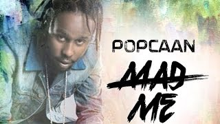 Download Popcaan - Mad Me (Raw) [Dancehall Sings Riddim] February 2015 MP3 song and Music Video