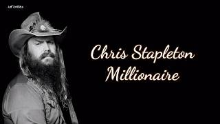 Chris Stapleton - Millionaire (Lyrics)