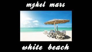 Mykel Mars   White Beach Crystal Blue Sea Mix
