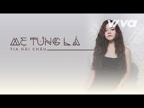 Mẹ Từng Là - Tia Hải Châu | Audio Official | Sing My Song 2016