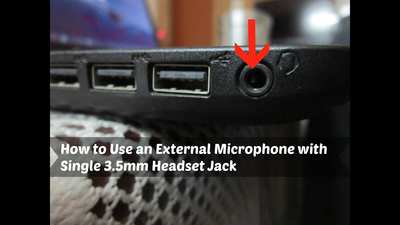 How to Use an External Microphone with Single 3 5mm Headset Jack