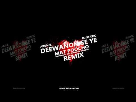 Deewanon Se Ye Mat Poocho || Arun B. || Dj Static