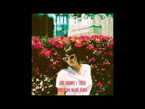 Lana Del Rey - God Knows I Tried (Kristijan Majic Remix)