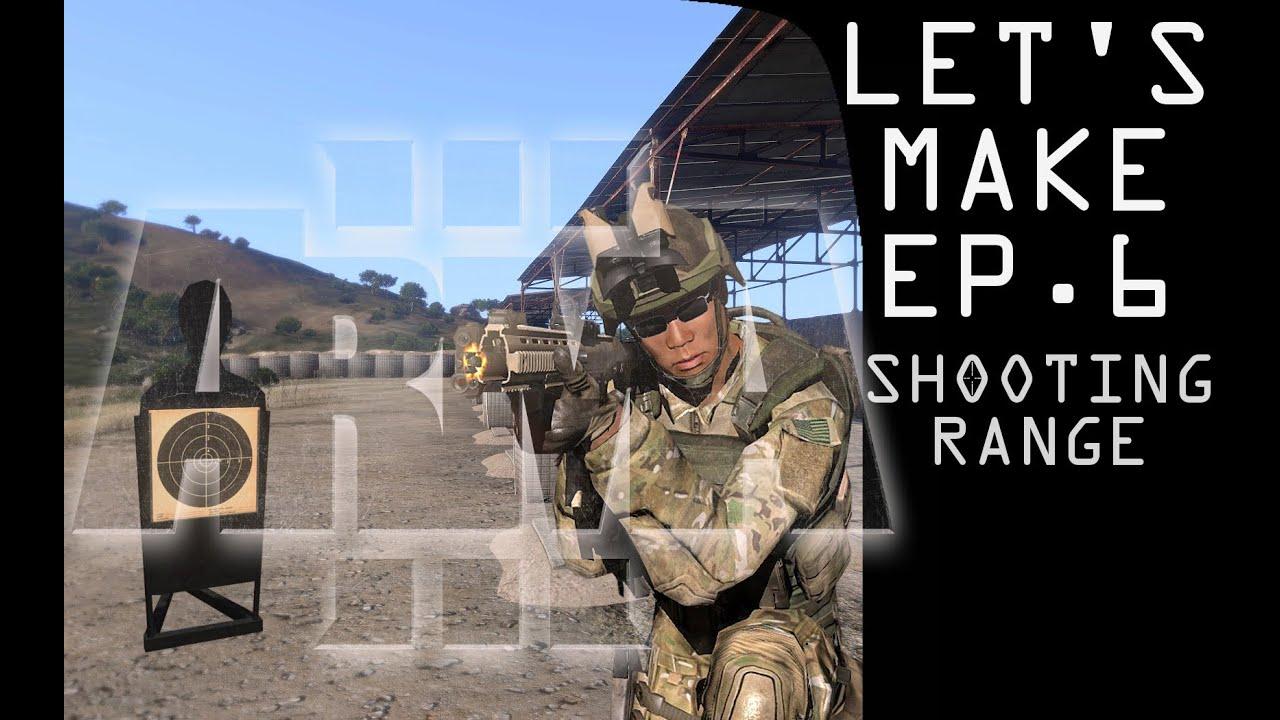 Arma 3 - Let's Make! Ep  6 - Shooting Range