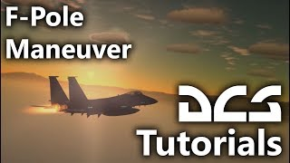 DCS World - F-Pole Maneuver - A more detailed explanation