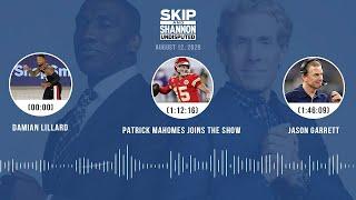 Damian Lillard, Patrick Mah๐mes joins the show, Jason Garrett (8.12.20) | UNDISPUTED Audio Podcast
