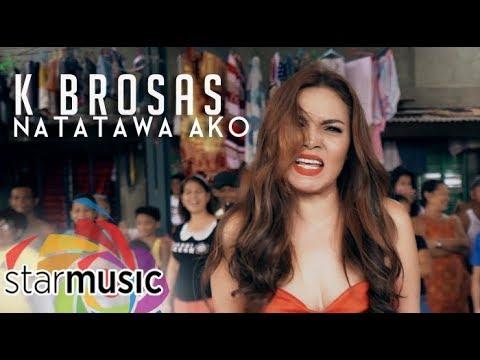 K Brosas  Natatawa Ako  Music