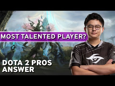 Dota2 Pros Answer: Who Is The Most Talented Player?