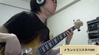 YUKI / メランコリニスタ_Bass cover