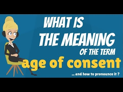 What is AGE OF CONSENT? What does AGE OF CONSENT mean? AGE OF CONSENT meaning & explanation