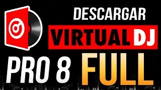 VIRTUAL DJ PRO 8 FULL en Español 2016 | Descargar e Instalar
