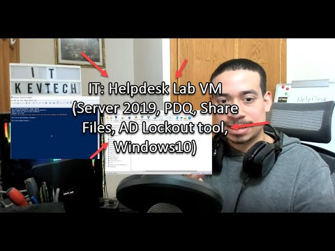 IT: Helpdesk Lab VM (Server 2019, PDQ, Share Files, AD Lockout tool, Windows10)
