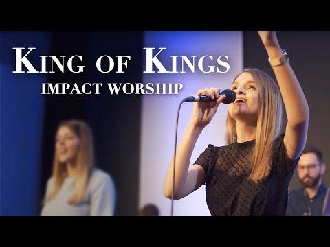 King of Kings - Impact Worship