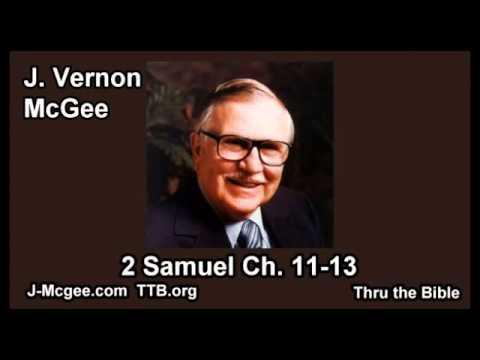10 2 Samuel 11-13 - J Vernon Mcgee - Thru the Bible