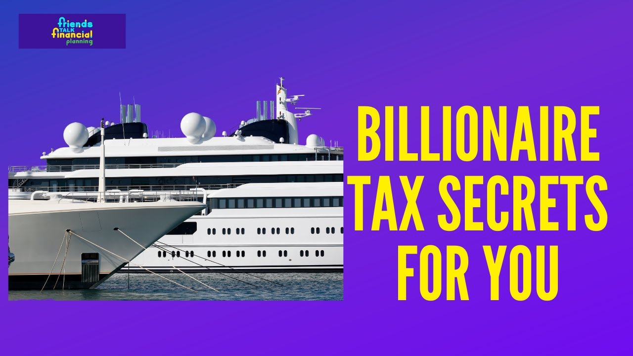 Tax Secrets:  What ProPublica reports about Billionaires can Help You Save, Too!