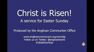 CHRIST IS RISEN! A service for Easter Sunday 2020 (12th April) by the Anglican Communion Office