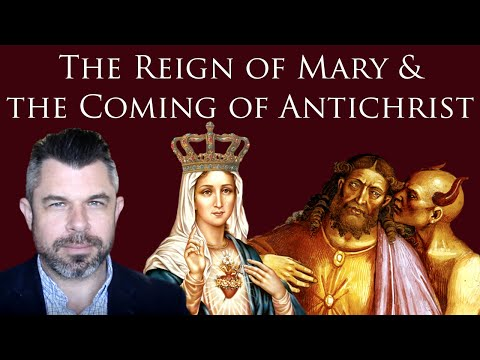 Reign Of Mary Before Antichrist (from St Louis De Montfort)