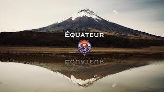 ALASKA PATAGONIE : ÉPISODE 11 - L'EQUATEUR