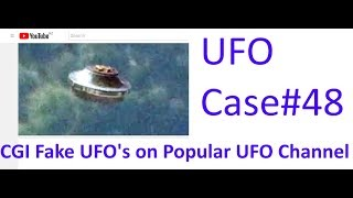 CGI UFO Fakes in 2018! - The Out There Channel UFO Case#48 (07Apr2018)