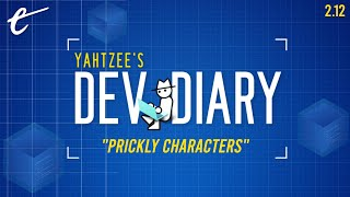 Prickly Characters | Yahtzee's Dev Diary | S2 EP 12