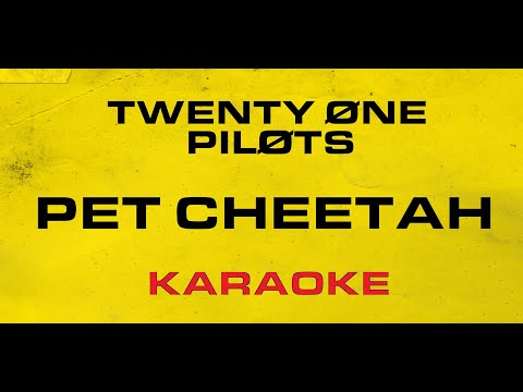 Twenty One Pilots - Pet Cheetah (Karaoke)