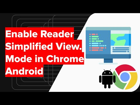 How to Enable Reader Simplified View Mode in Chrome Android?