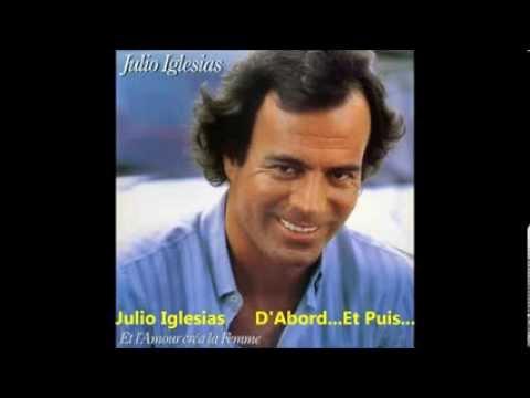 Julio Iglesias   D'Abord   Et Puis