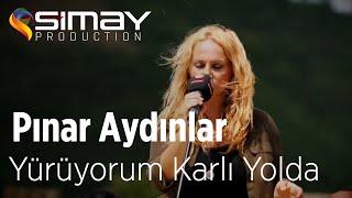 Pınar Aydınlar  - Yürüyorum Karlı Yolda