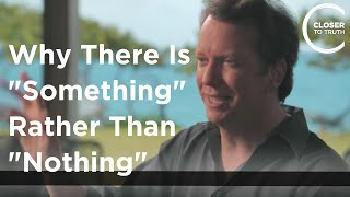 Sean Carroll Why There is Something rather than Nothing