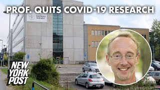 Swedish professor quits COVID-19 research amid hostility over his findings | New York Post