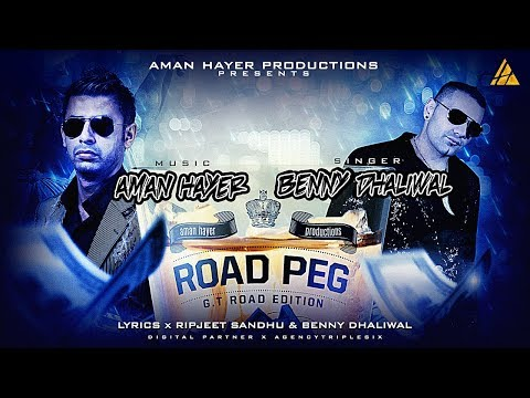 ROAD PEG - BENNY DHALIWAL FEAT AMAN HAYER - LYRICS VIDEO - NEW BHANGRA MUSIC 2018