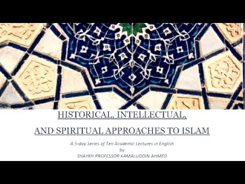 Lecture 1: Introduction to Ethics & Theology - Shaykh Professor Kamaluddin Ahmed